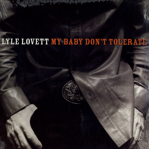 Lyle Lovett - My baby don't tolerate