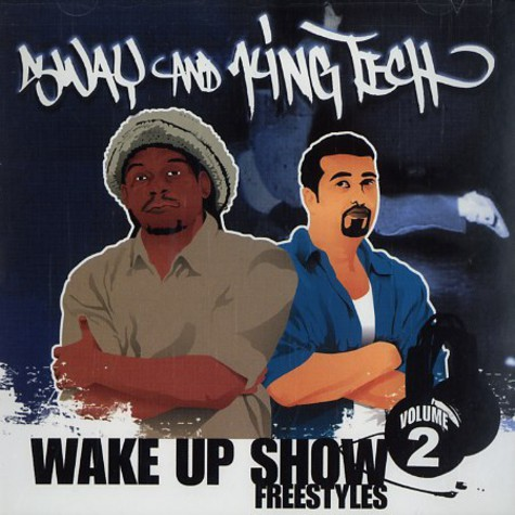 Sway & King Tech - Wake up show freestyles volume 2