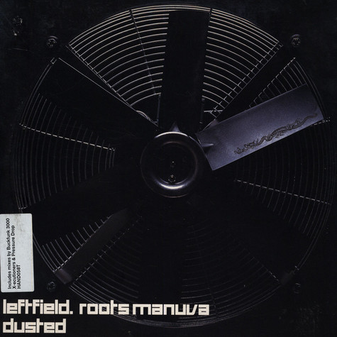 Leftfield - Dusted feat. Roots Manuva