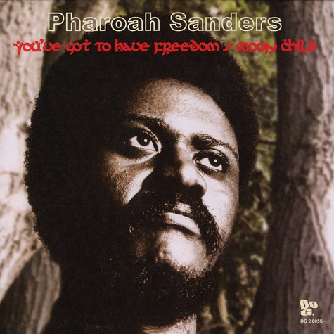 Pharoah Sanders - You've got to have freedom / moon child