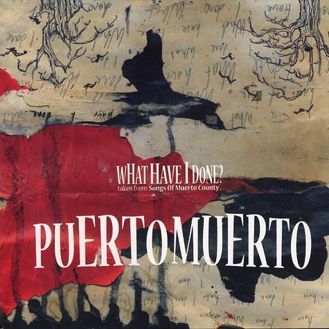 Puerto Muerto - What have i done ?