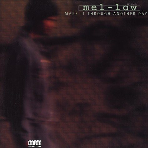 Mel-Low - Make it through another day