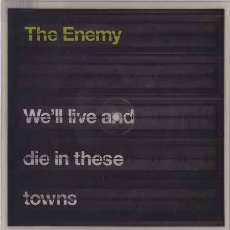 Enemy, The - We'll live and die in these towns