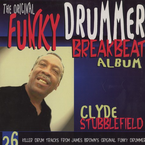 Clyde Stubblefield - The original funky drummer breakbeat album
