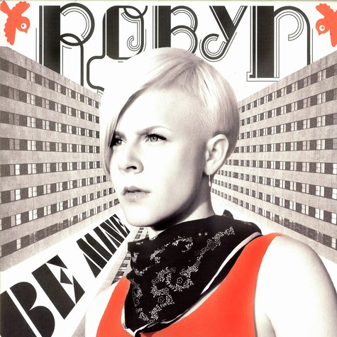 Robyn - Be mine remixes