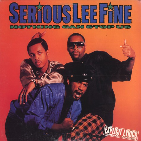 Serious Lee Fine - Nothing can stop us