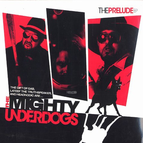 Mighty Underdogs  (Gift of Gab, Lateef and Headnodic) - The prelude EP feat. MF Doom & DJ Shadow