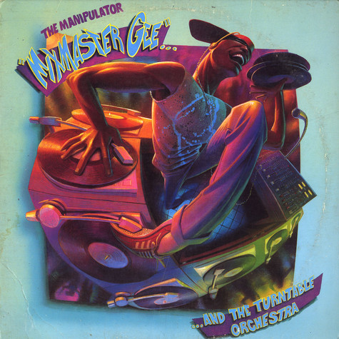 Mixmaster Gee And The Turntable Orchestra - The Manipulator