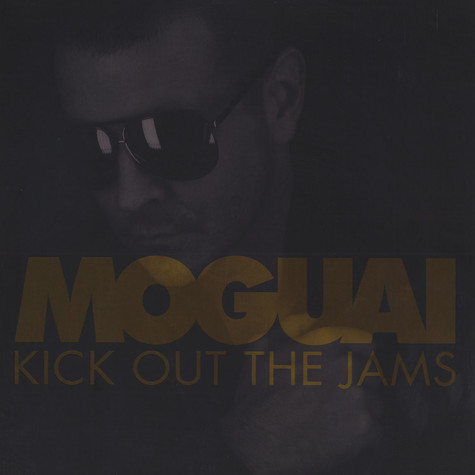 Moguai - Kick out the jams
