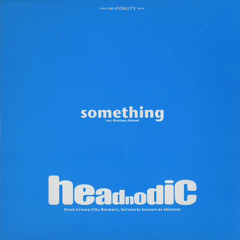 Headnodic of Crown City Rockers - Something feat. Raashan Ahmad