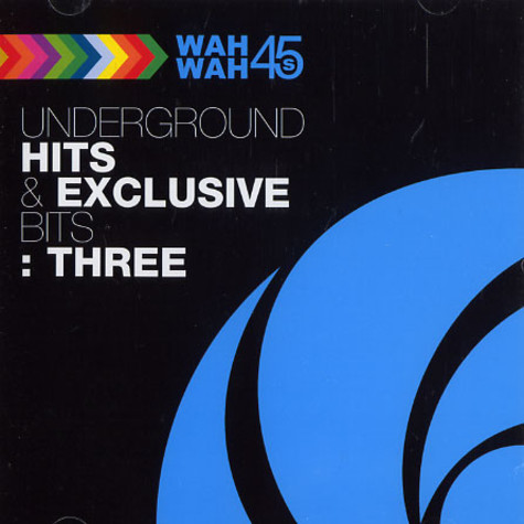 Wah Wah 45 presents: - Underground hits & exclusive bits volume 3