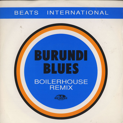 Beats International - Burundi blues Boilerhouse Remix