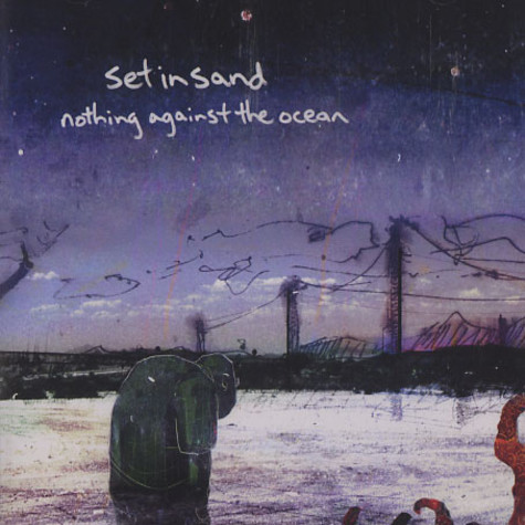 Set In Sand - Nothing against the ocean