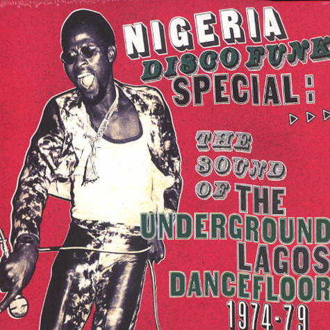 Nigeria Disco Funk Special - The Sound Of The Underground Lagos Dancefloor 1974-79