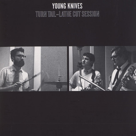 Young Knives, The - Turn tail - Lathe Cut session