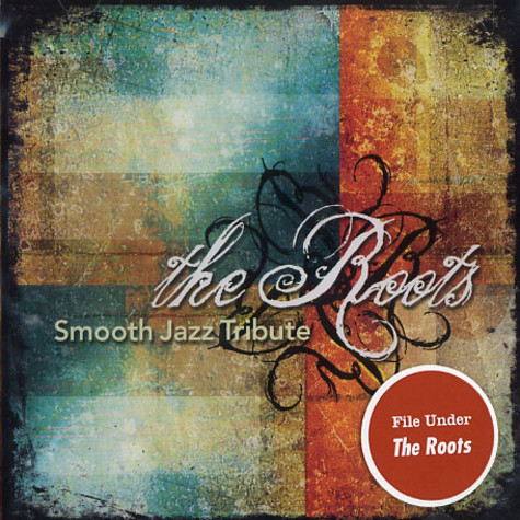 Roots, The & The Smooth Jazz All Stars - Smooth jazz tribute