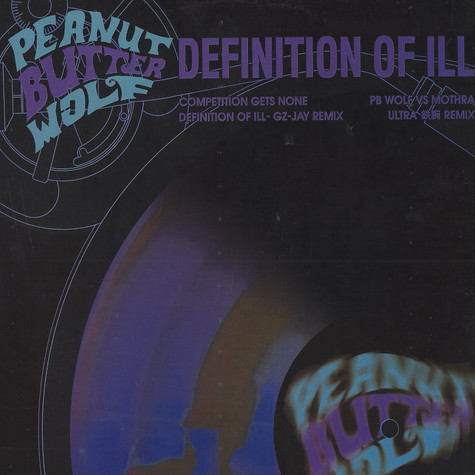 Peanut Butter Wolf - Definition of ill feat.Planet Asia