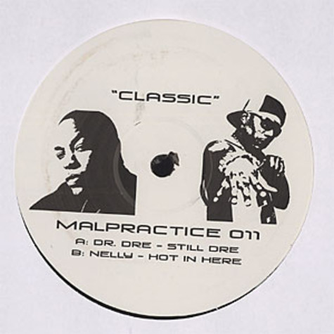 Dr.Dre / Nelly  - Still Dre / Hot in here Malpractice D'n'B remixes