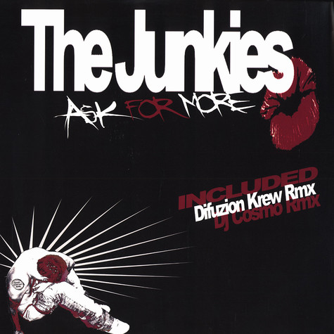 Junkies, The - Ask for rmore