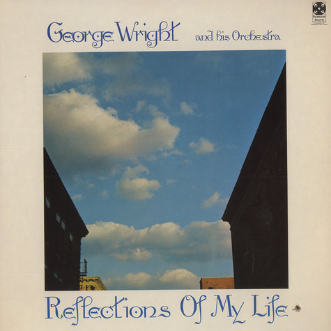 George Wright And His Orchestra - Reflections of my life