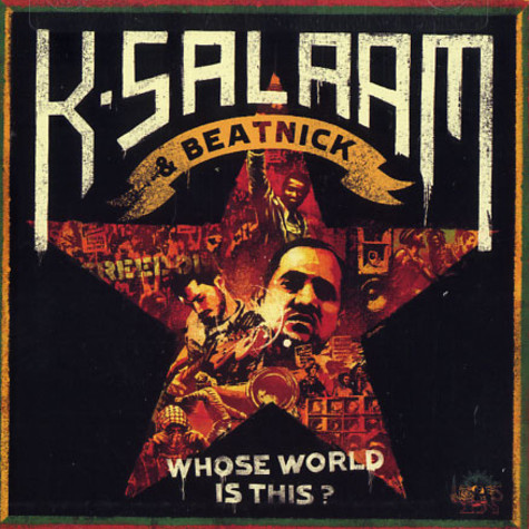 K-Salaam & Beatnick - Whose world is this ?