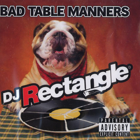 DJ Rectangle - Bad table manners