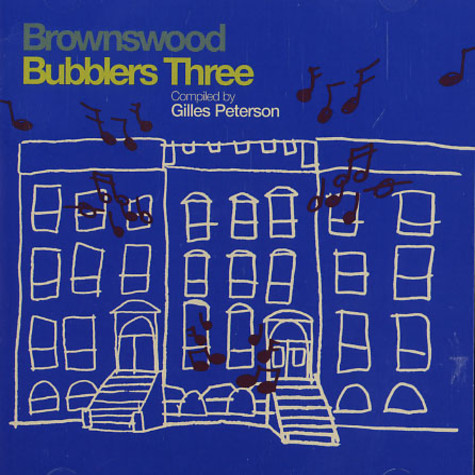 Gilles Peterson - Brownswood Bubblers three