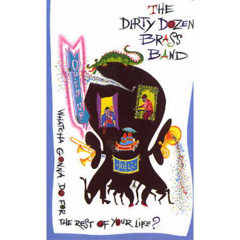 Dirty Dozen Brass Band, The - Watcha gonna do for the rest of your life?