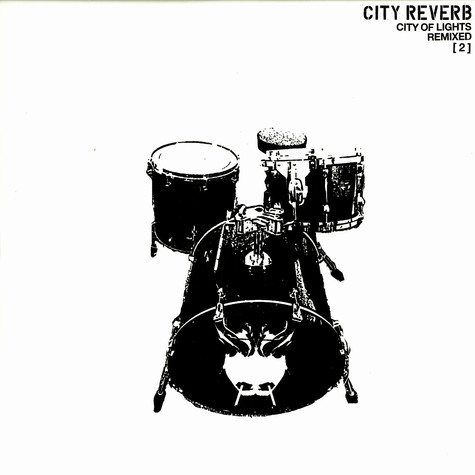 City Reverb - City of lights remixed 2