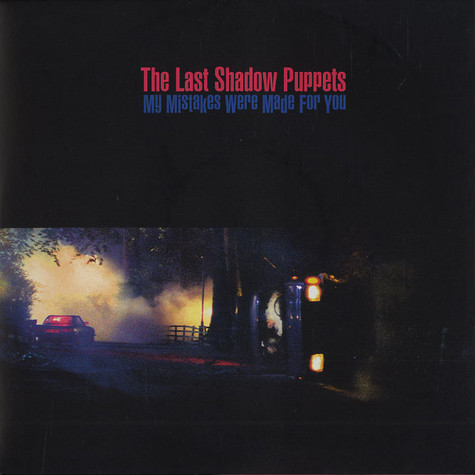 Last Shadow Puppets, The - My mistakes were made for you part 2