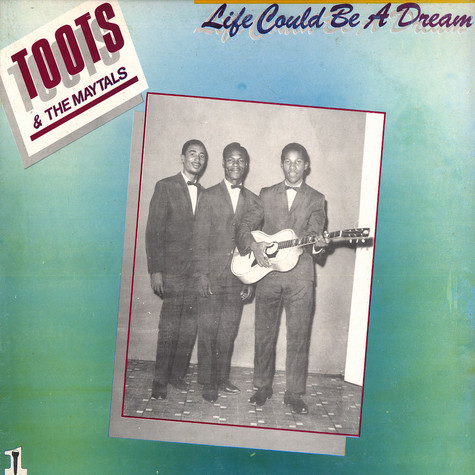 Toots & The Maytals - Life could be a dream
