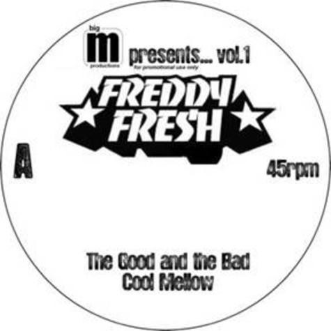 Big M presents Freddy Fresh - The good and the bad EP