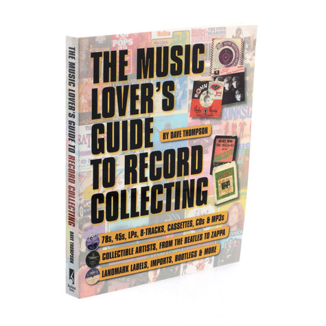 Dave Thompson - The music lover's guide to record collecting