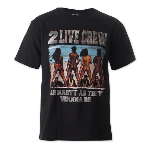 2 Live Crew - Nasty As They Wanna Be T-Shirt