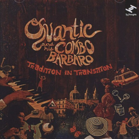Quantic & His Combo Barbaro - Tradition In Transition