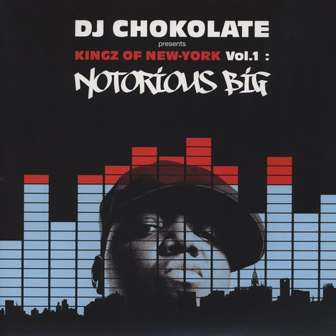 DJ Chokolate - Kingz Of New York Volume 1 - Notorious B.I.G. Remixes