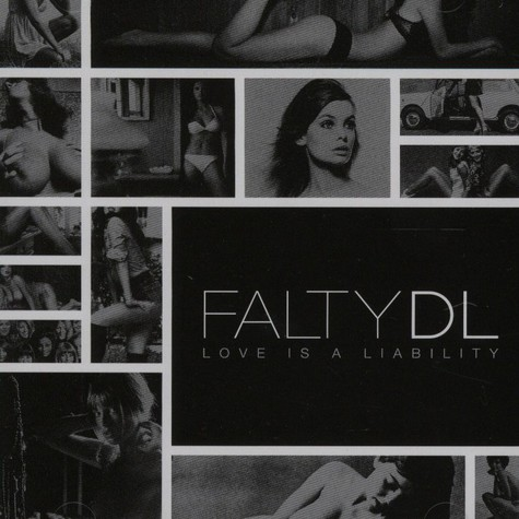 Falty DL - Love is a liability