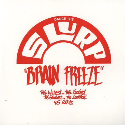 Brainfreeze - Dance The Slurp