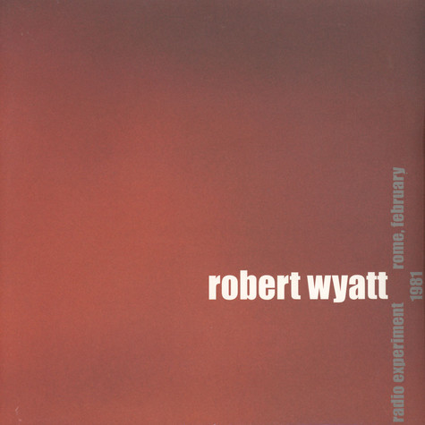 Robert Wyatt - Radio Experiment Rome, Feb. 1981