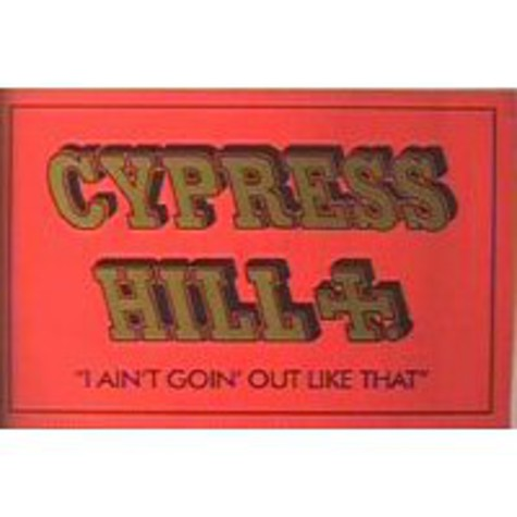Cypress Hill - I ain't going out like that Poster