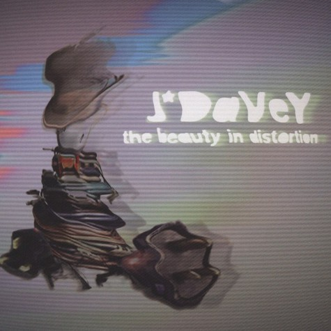 J'Davey - The Beauty in Distortion
