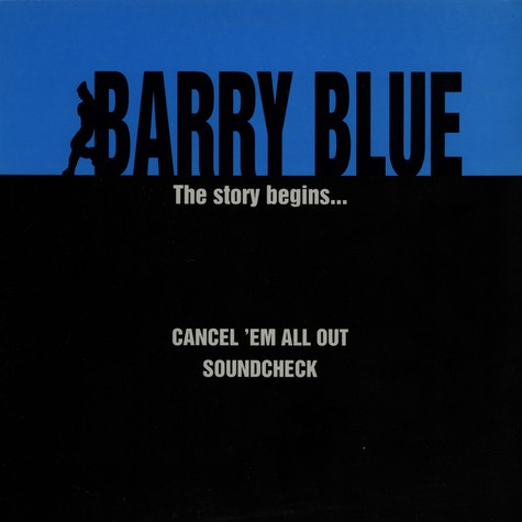 Barry Blue - Cancel 'Em All Out / Soundcheck