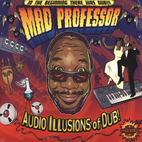 Mad Professor  - Audio Illusions Of Dub: In The Beginning There Was Dub