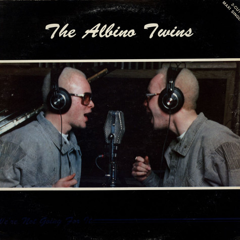 Albino Twins, The - We're Not Going For It / Get Busy Get With It