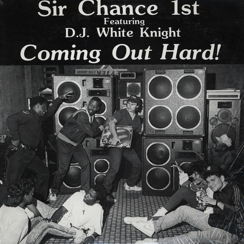 Sir Chance 1st Feat. DJ White Knight - Coming Out Hard!