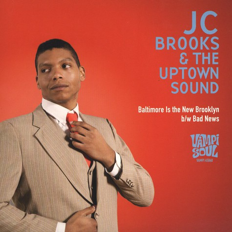 JC Brooks & The Uptown Sound - Baltimore Is The New Brooklyn