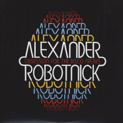 Alexander Robotnick - Obsession For The Disco Freak