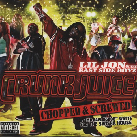 Lil Jon & The East Side Boyz - Crunk Juice - Chopped & Scrwed