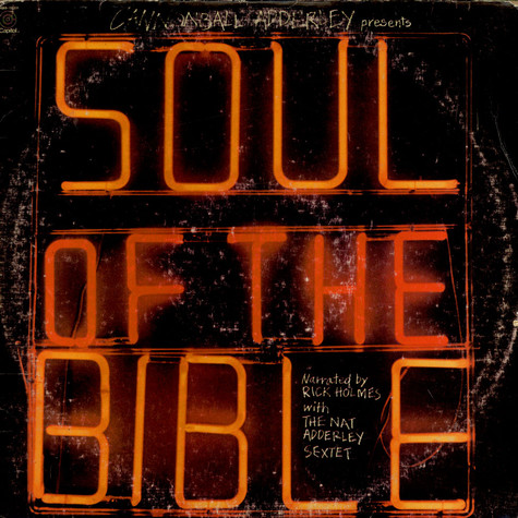 Cannonball Adderley Presents Nat Adderley Sextet Plus Rick Holmes - Soul Of The Bible