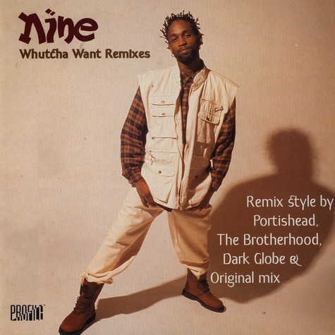 Nine - Whutcha Want Remixes